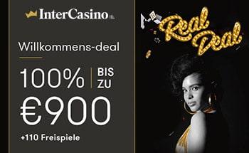 intercasino casino Bonus von 100% bis zu 900€ erhalten.