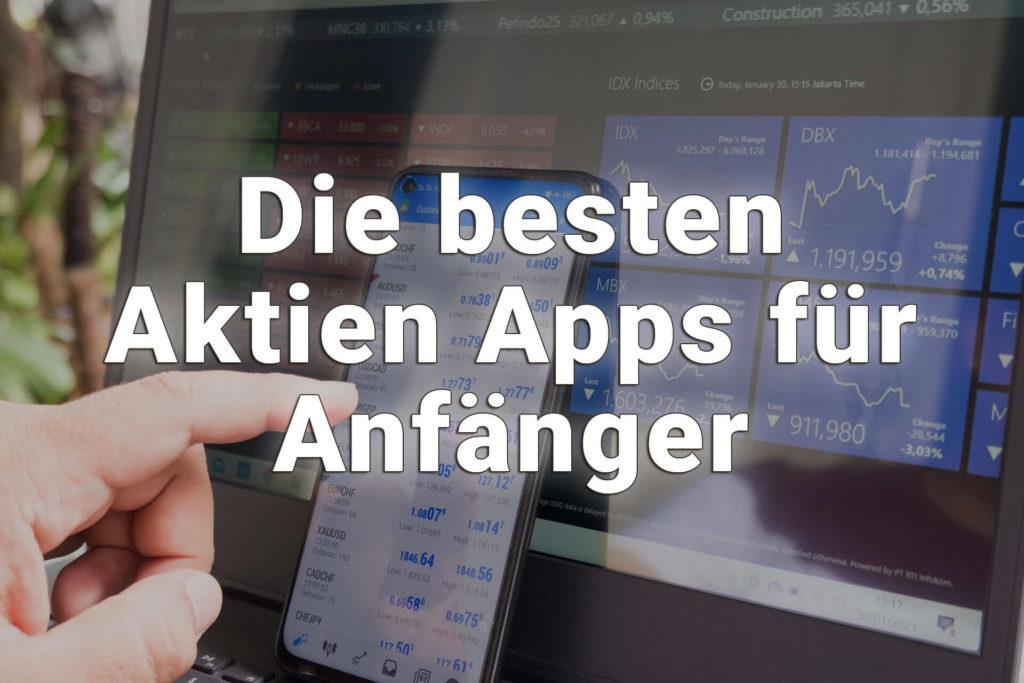 Erfahrungen mit den besten Aktien-Apps für Anfänger in Deutschland und Weltweit.
